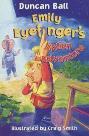 Emily Eyefinger's Alien Adventure by Duncan Ball