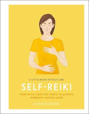 A Little Book of Self Care: Self Reiki by Jasmin Harsono