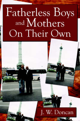 Fatherless Boys and Mothers on Their Own by J. W. Doncan image