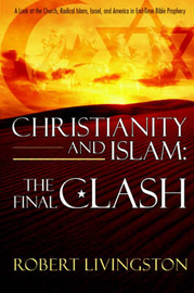 Christianity and Islam: The Final Clash by Robert Livingston image