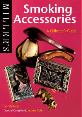 Smoking Accessories: A Collector's Guide by Sarah Yates