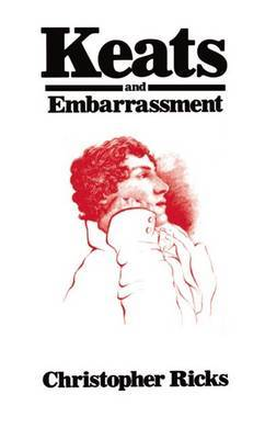 Keats and Embarrassment by Christopher Ricks image