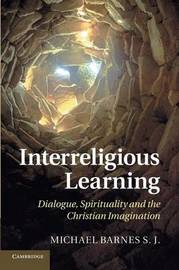 Interreligious Learning by Michael Barnes