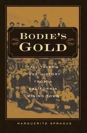 Bodie's Gold by Marguerite Sprague