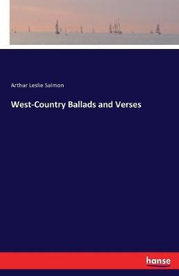 West-Country Ballads and Verses by Arthur Leslie Salmon image