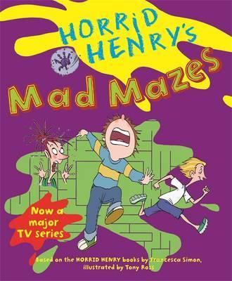 Horrid Henry's Mad Mazes: Bk. 9 by Francesca Simon