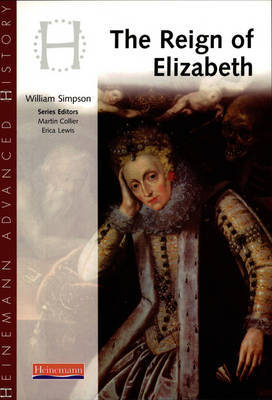 Heinemann Advanced History: Reign of Elizabeth by William Simpson image
