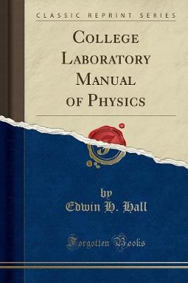 College Laboratory Manual of Physics (Classic Reprint) by Edwin H. Hall image