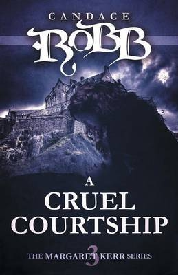 A Cruel Courtship by Candace Robb image