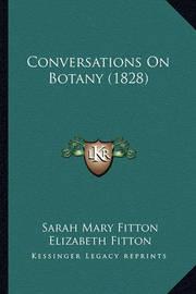 Conversations on Botany (1828) Conversations on Botany (1828) by Elizabeth Fitton