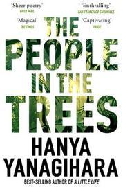 The People in the Trees by Hanya Yanagihara