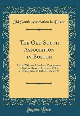 The Old South Association in Boston by Old South Association in Boston