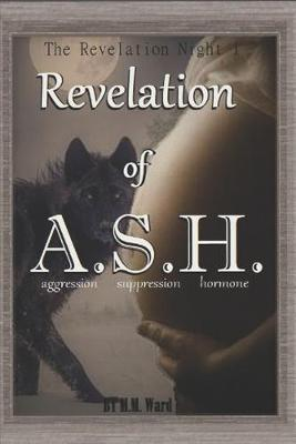 Revelation of A.S.H. by M M Ward