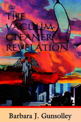 The Vacuum Cleaner Revelation by Barbara J. Gunsolley image