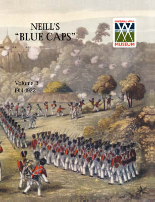 Neill's 'Blue Caps' VOL 3 1914 - 1922 by Wylly H. C.Colonel image