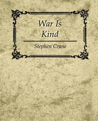 War Is Kind - Stephen Crane by Crane Stephen Crane image