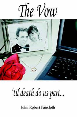 The Vow: 'Til Death Do Us Part... by John Robert Faircloth image