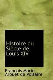 Histoire Du Siaucle de Louis XIV by Francois Marie Arouet de Voltaire image