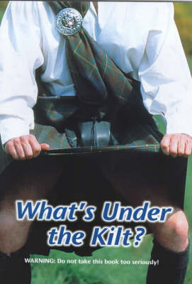 What's Under the Kilt? by Robin Mitchell
