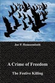 A Crime of Freedom by Joe P. Homsombath image