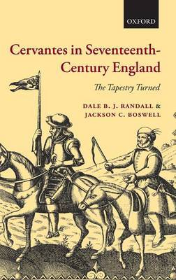 Cervantes in Seventeenth-Century England by Dale B.J. Randall