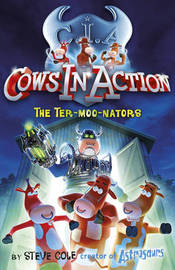 The Ter-moo-nators (Cows in Action #1) by Steve Cole image