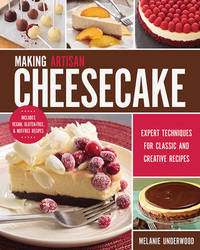 Making Artisan Cheesecake by Melanie Underwood
