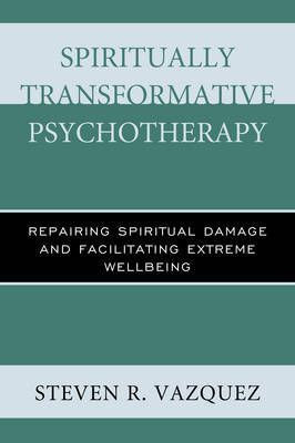 Spiritually Transformative Psychotherapy by Steven R Vazquez image