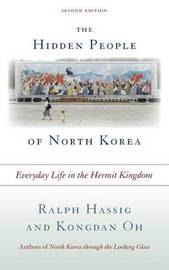 The Hidden People of North Korea by Ralph C Hassig