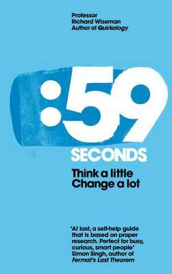 The 59 Seconds: Think a Little, Change a Lot by Richard Wiseman image