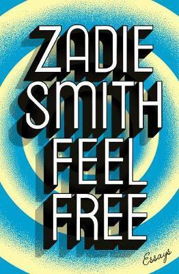 Feel Free by Zadie Smith