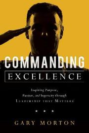 Commanding Excellence by Gary Morton
