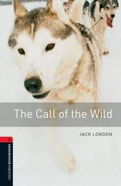 Oxford Bookworms Library: Level 3:: The Call of the Wild by Jack London