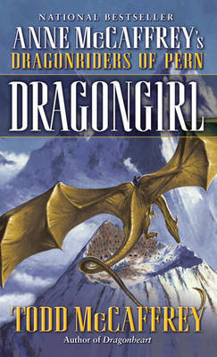 Dragongirl (Dragonriders of Pern) (US Ed.) by Todd J McCaffrey