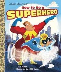 LGB How To Be A Superhero by Sue Fliess