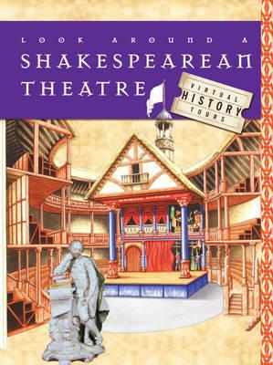 Look Around A Shakespearean Theatre by Stewart Ross