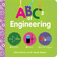 ABCs of Engineering by Chris Ferrie