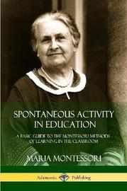 Spontaneous Activity in Education by Maria Montessori