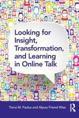 Looking for Insight, Transformation, and Learning in Online Talk by Trena Paulus