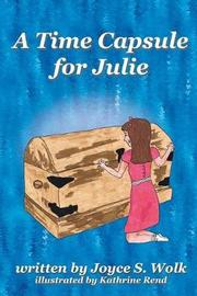 A Time Capsule for Julie by Joyce S Wolk image