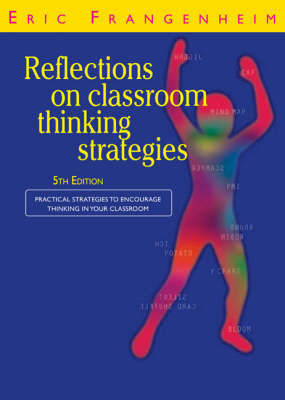 Reflections on Classroom Thinking Strategies: Practical Strategies to Encourage Thinking in Your Classroom by Eric Frangenheim image