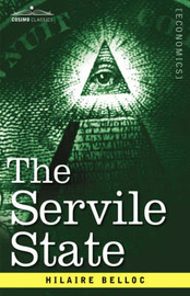 The Servile State by Hilaire Belloc