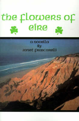 The Flowers of Eire by Janet Frascarelli