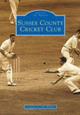 Sussex County Cricket Club by John Wallace