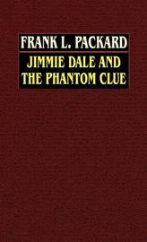 Jimmie Dale and the Phantom Clue by Frank L Packard image