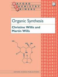 Organic Synthesis by Christine L. Willis