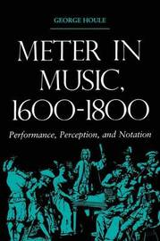 Meter in Music, 1600-1800 by George Houle image