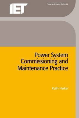 Power System Commissioning and Maintenance Practice by Keith Harker image