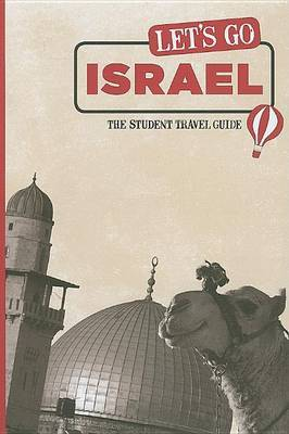 Let's Go Israel: The Student Travel Guide by Harvard Student Agencies, Inc.
