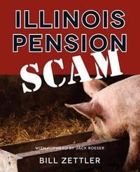 Illinois Pension Scam by Bill Zettler